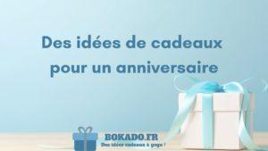 idée cadeaux anniversaire