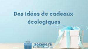 idée cadeaux écologique