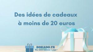 idée cadeaux moins 20 euros