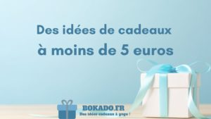 idée cadeaux moins 5 euros